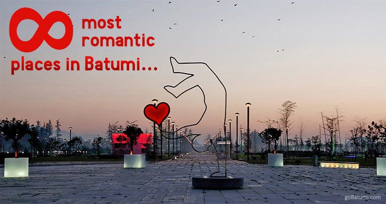 8 MOST ROMANTIC PLACES IN BATUMI